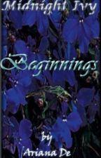 Midnight Ivy: Beginnings by Mystic0Rain