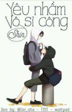 [Danmei] Yêu nhầm vô sỉ công!!!! by Shin__chan