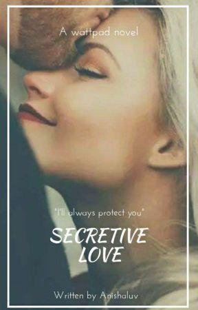 Secretive Love by Anishaluv