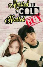 Married To A Cold Hearted Guy [#Wattys2017]  by xMalditangSweetx