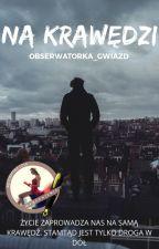 Na krawędzi✔ by Obserwatorka_gwiazd
