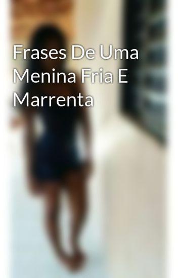 Frases De Uma Menina Fria E Marrenta Sandra Souza Wattpad