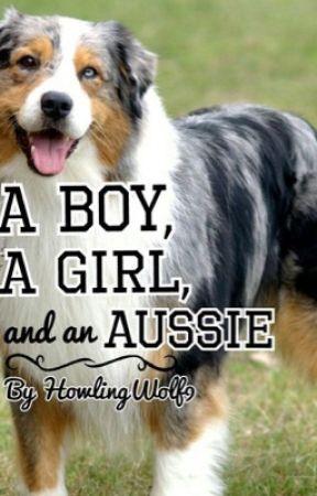 a  Boy, a Girl, and an Aussie by HowlingWolf9