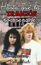 Hasta que la traición nos separe... (Metallica, Dirk) +18 by polly-ulrich