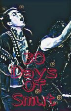 30 Days Of Smut, book 2 by DownOnFrerard