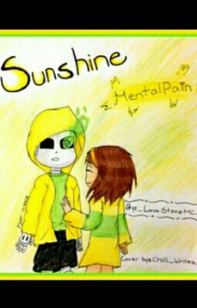 Sunshine [MentalPain!Sans × MentalPain!Frisk] [An UnderTale AU] by _LavaStoneMC_
