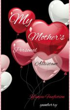My Mother's Personal Assistant (Yunjae Fanfiction) by KsatriaBajaBintang