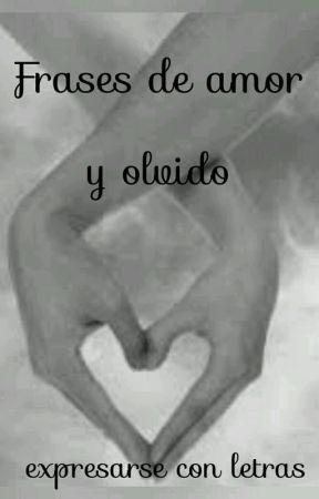 Frases De Amor Y Olvido 10 Wattpad