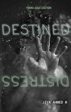 Destined Distress by jiyaahmed