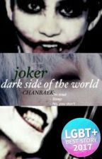 Joker ; dark side of the world by Nawnaw17