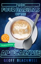The Four Baristas of the Apocalypse by Reffster