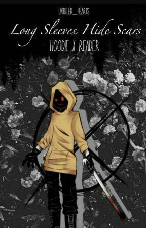 Long sleeves hide scars ** Hoodie x reader by Untitled_hearts