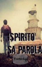 Ispirito Sa Parola (boyxboy) - COMPLETED! by YorTzekai