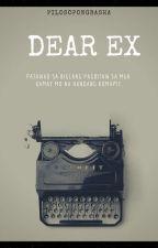 Dear Ex by pilosopongbasha