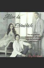 Além da Eternidade (Livro02) by flaviaanaa