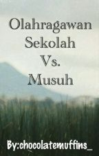 OLAHRAGAWAN SEKOLAH VS. MUSUH! by chocolatemuffins_