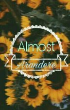 Almost by Arandere