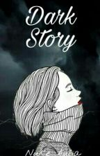 DARK STORY by nukeau