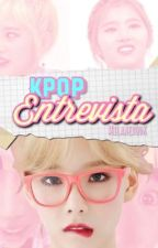 Entrevista [KPop]  by NOEXISTOCSM