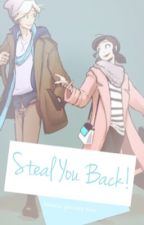 Steal You Back by mangofruit_