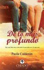 DE LO MÁS PROFUNDO  (En Físico) by paolacalderongt