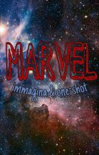 ~MARVEL immagina & one shot~ by CouchPotatom