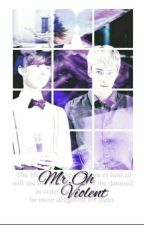 Mr. Oh Violent by baekyeollip_h