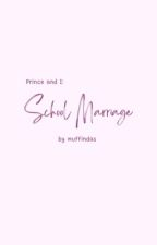 Prince And I: School Marriage by muffindas