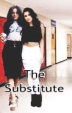 The Substitute// Camren by Infinite5H