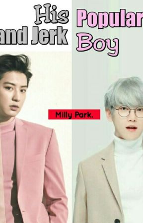 His Popular and Jerk Boy by milly_park