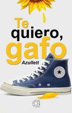 Te Quiero, Gafo.© by Azullett-