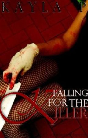 Falling For The Killer  [EDITING / HOLD ON] by kaylaxviolence