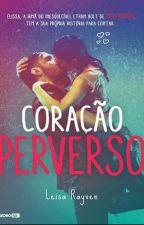 Coração Perverso- Série Starcrossed - Leisa Rayven ♡ (Livro 3) by itsthamiresales
