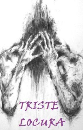 Triste Locura by Nereaben