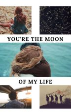 You're The Moon Of My Life by Miss_Half-Blxxd