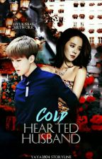 Cold hearted husband ✔ by Yaya1804