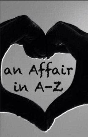 an Affair in A to Z by ScribblingWren