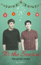 'Tis the Season (Dan and Phil X Reader) by fiery-hallows