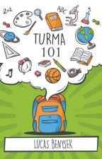TURMA 101 by Lxleandro