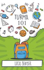 TURMA 101 (Em Revisão) by Lxleandro