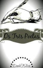 Os 3 Poetas by DudaFSilva