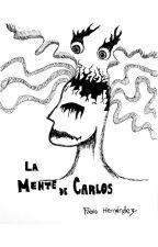 La mente de Carlos by PabloHernaandez
