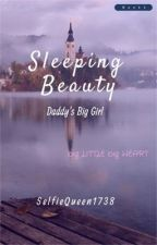 Daddy's Big Girl{Book 1} by SelfieQueen1738