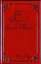 The Diary of Emeline Walter by ginger-silver20