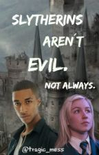 Slytherins aren't evil. Not always. by tragic_mess