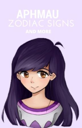 Aphmau Zodiac Signs & More by AFanOfEverything3