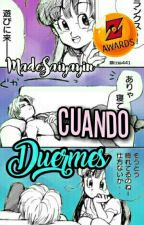 Cuando Duermes || Book #1 (Z Awards) by MadeSaiyayin