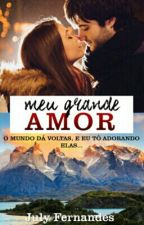 Meu Grande Amor  by julyfernandes904