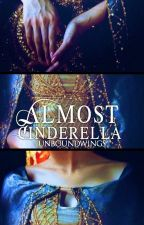 Almost Cinderella by UnboundWings