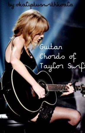 Guitar Chords of Taylor Swift - Safe & Sound - Wattpad